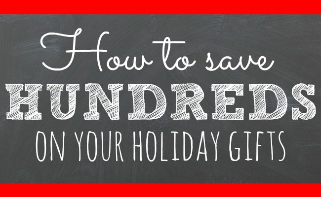 How to Save Hundreds on Holiday Gifts