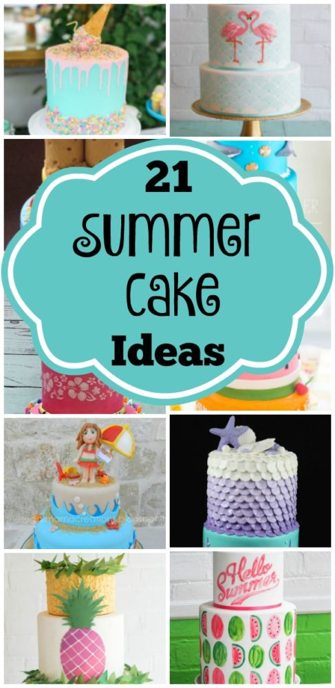 21 Sizzling Summer Birthday Cake Ideas | Pretty My Party