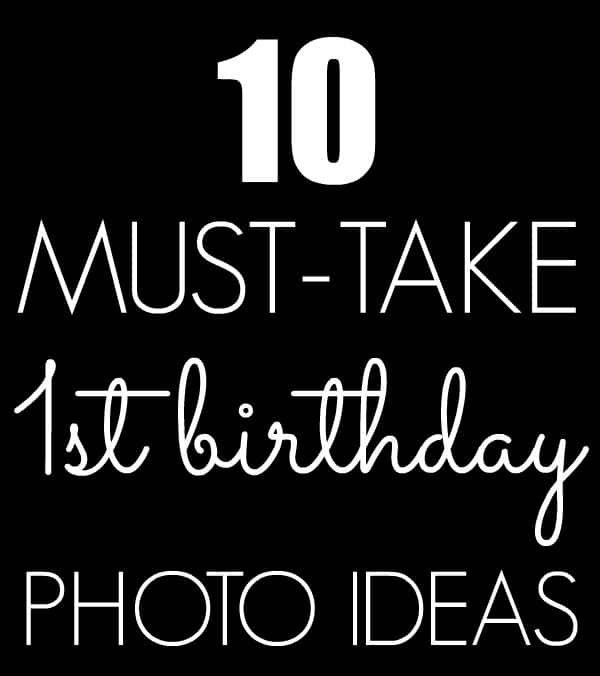 10 Must Get Pictures At A Child S First Birthday