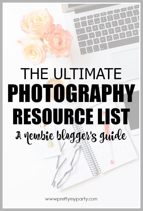 The Ultimate Photography Resource List for Bloggers from Pretty My Party