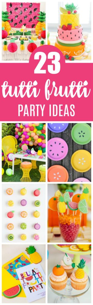 23 Tutti Frutti Themed Birthday Party Ideas featured on Pretty My Party